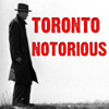 Toronto Notorious: Historic Crime Scene Photos